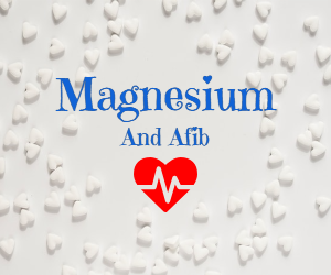 Atrial Fibrillation and Magnesium