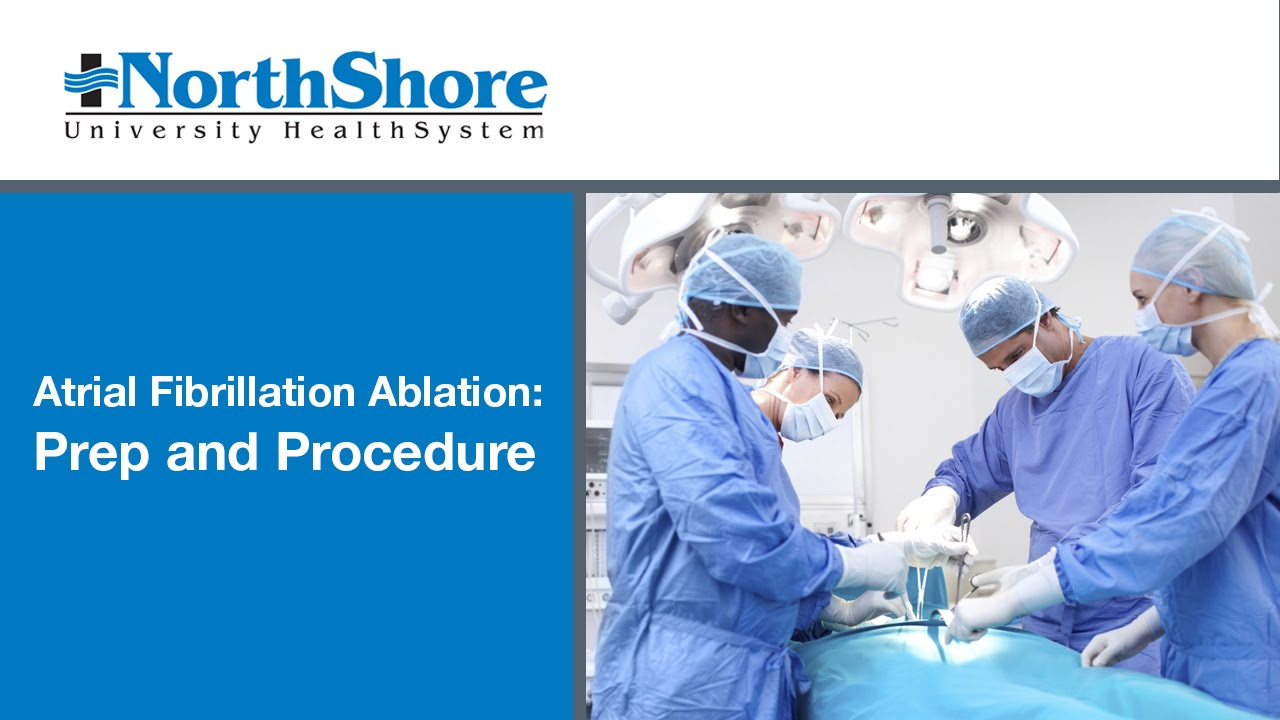 Atrial Fibrillation Ablation – Preparation & Procedure